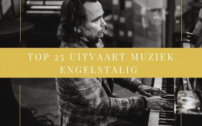 TOP 25 engelstalige liederen voor tijdens een uitvaart